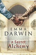 A secret alchemy : a novel