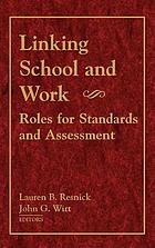 Linking school and work : roles for standards and assessment