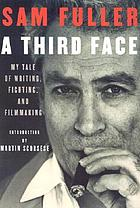 A third face : my tale of writing, fighting, and filmmaking