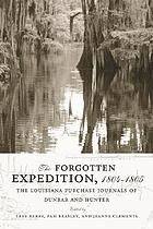 The forgotten expedition, 1804-1805 : the Louisiana Purchase journals of Dunbar and Hunter