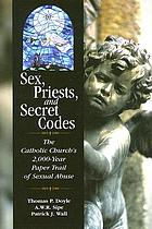 Sex, priests, and secret codes : the Catholic Church's 2000-year paper trail of sexual abuse