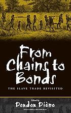 From chains to bonds : the slave trade revisited