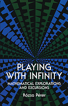 Playing with infinity : mathematical explorations and excursions
