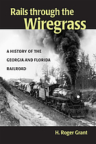 Rails through the wiregrass : a history of the Georgia & Florida railroad
