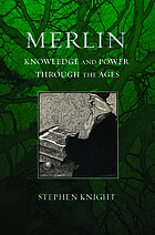 Merlin : knowledge and power through the ages