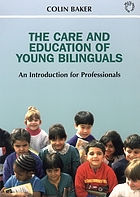The care and education of young bilinguals : an introduction for professionals