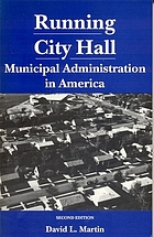 Running city hall : municipal administration in America