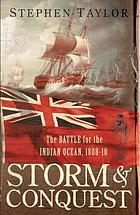 Storm and conquest : the battle for the Indian Ocean, 1809.