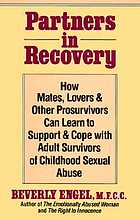 Partners in recovery : how mates, lovers & other prosurvivors can learn to support & cope with adult survivors of childhood sexual abuse