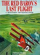The Red Baron's last flight : a mystery investigated