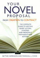 Your novel proposal : from creation to contract : the complete guide to writing query letters, synopses and proposals for agents and editors