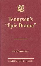 """Tennyson's """"epic drama"""""""