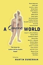 A queer world : the Center for Lesbian and Gay Studies reader