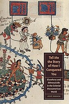 Tell me the story of how I conquered you : elsewheres and ethnosuicide in the colonial Mesoamerican world