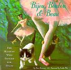 Bijou, Bonbon, and Beau : the kittens who danced for Degas