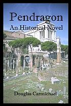 Pendragon : an historical novel