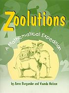Zoolutions : a mathematical expedition with topics for grades 4 through 8