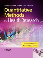 Quantitative methods for health research : a practical interactive guide to epidemiology and statistics