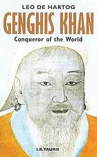 Genghis Khan, conqueror of the world