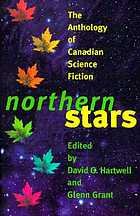 Northern stars : the anthology of Canadian science fiction