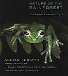 Nature of the rainforest : Costa Rica and beyond