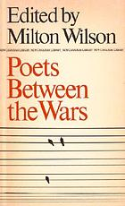 Poets between the wars : E.J. Pratt, F.R. Scott, A.J.M. Smith, Dorothy Livesay, A.M. Klein