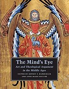 The mind's eye : art and theological argument in the Medieval West