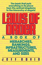 Laws of order : a book of hierarchies, rankings, infrastructures, measurements, and sizes