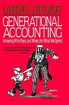Generational accounting : knowing who pays, and when, for what we spend