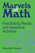 Marvels of math : fascinating reads and awesome activities