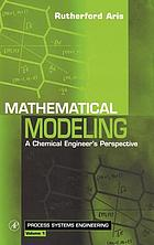 Mathematical modeling : a chemical engineer's perspective