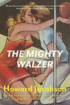 The mighty Walzer : a novel