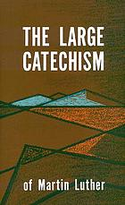 Luther's Large catechism : a contemporary translation with study questions