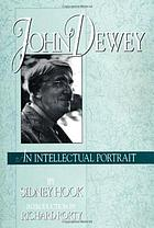 John Dewey : an intellectual portrait