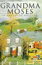 Grandma Moses : an American original