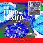 The food of Mexico : our southern neighbor Mexico