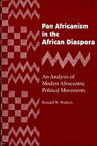 Pan Africanism in the African diaspora : an analysis of modern Afrocentric political movements