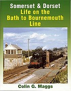Somerset & Dorset : life on the Bath to Bournemouth line