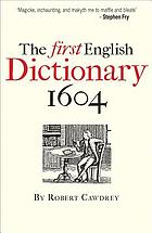 The first English dictionary, 1604 : Robert Cawdrey's A table alphabetical