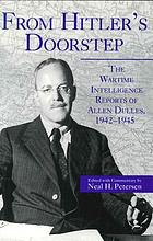 From Hitler's doorstep : the wartime intelligence reports of Allen Dulles, 1942-1945