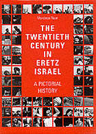 The Twentieth century in Eretz Israel : a pictorial history