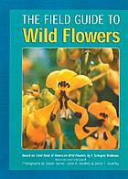 Field guide to wildflowers : based on Fieldbook of American wildflowers, by F. Schuyler Mathews