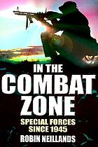 In the combat zone : special forces since 1945
