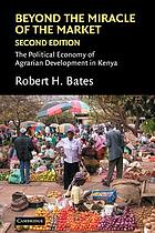 Beyond the miracle of the market : the political economy of agrarian development in Kenya