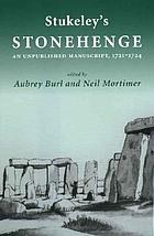 Stukeley's 'Stonehenge' : an unpublished manuscript, 1721-1724