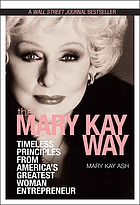The Mary Kay way : timeless principles from America's greatest woman entrepreneur