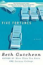 Five fortunes : a novel