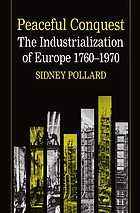 Peaceful conquest : the industrialization of Europe, 1760-1970La conquista pacífica : la industrialización de Europa, 1760-1970