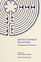 Inter-church relations : developments and perspectivesInter-Church relations : developments and perspective : a tribute to bishop Anthony Farquhar