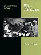The Great Depression : an eyewitness history
